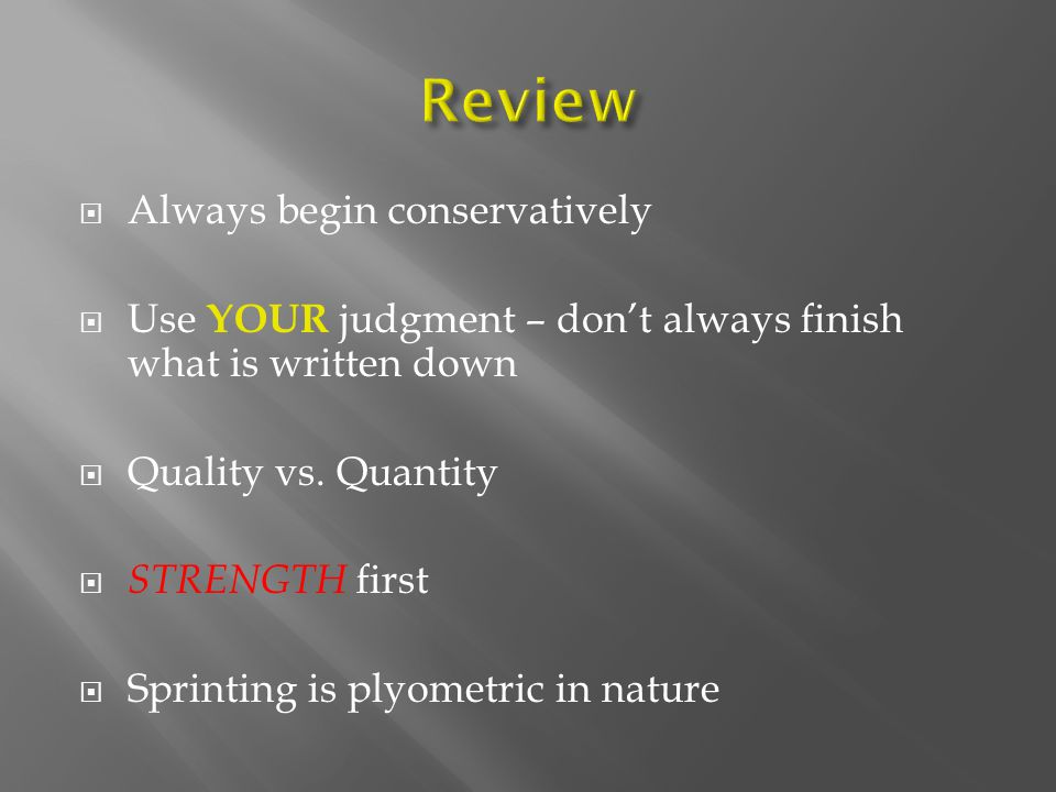Review Always begin conservatively