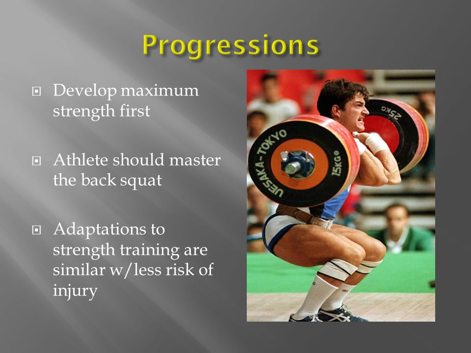 Progressions Develop maximum strength first