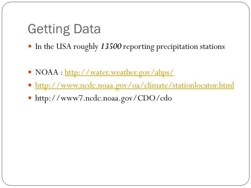 Getting Data In the USA roughly 13500 reporting precipitation stations