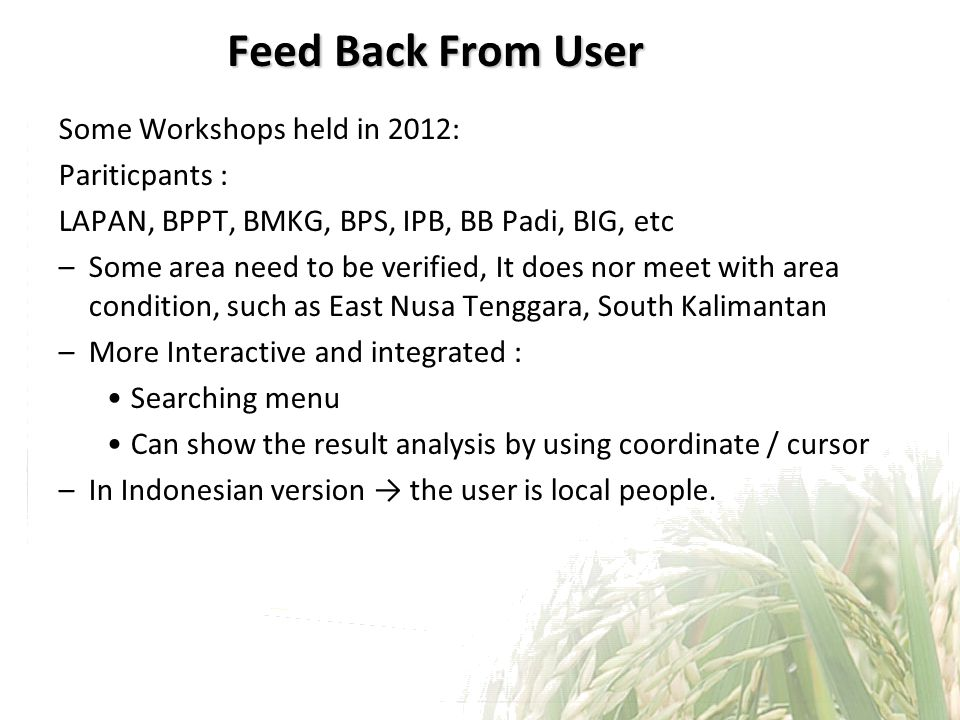 Feed Back From User Some Workshops held in 2012: Pariticpants :