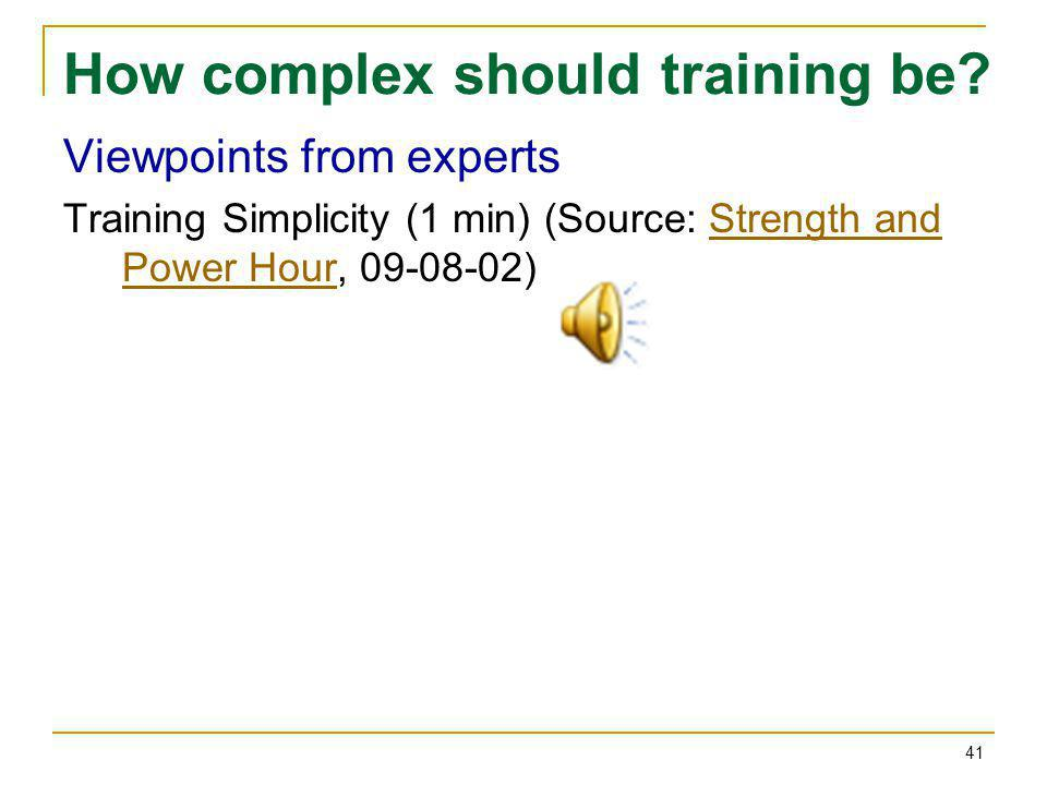 How complex should training be