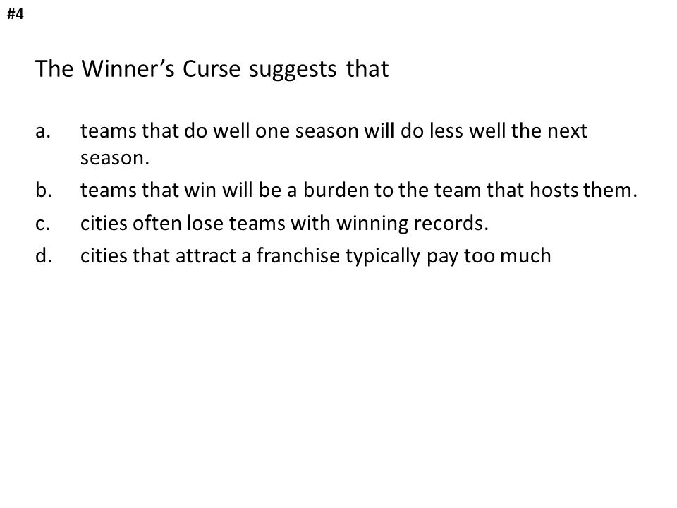 The Winner's Curse suggests that