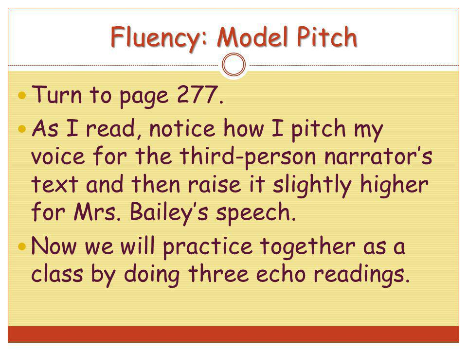 Fluency: Model Pitch Turn to page 277.