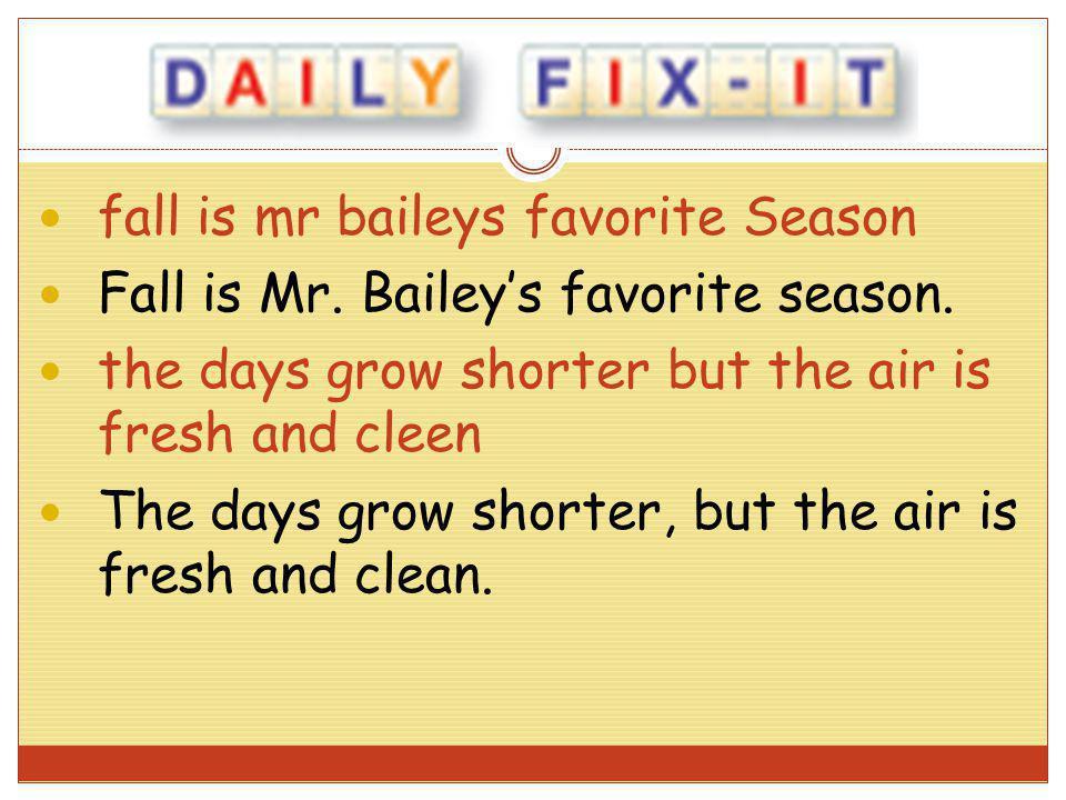 fall is mr baileys favorite Season
