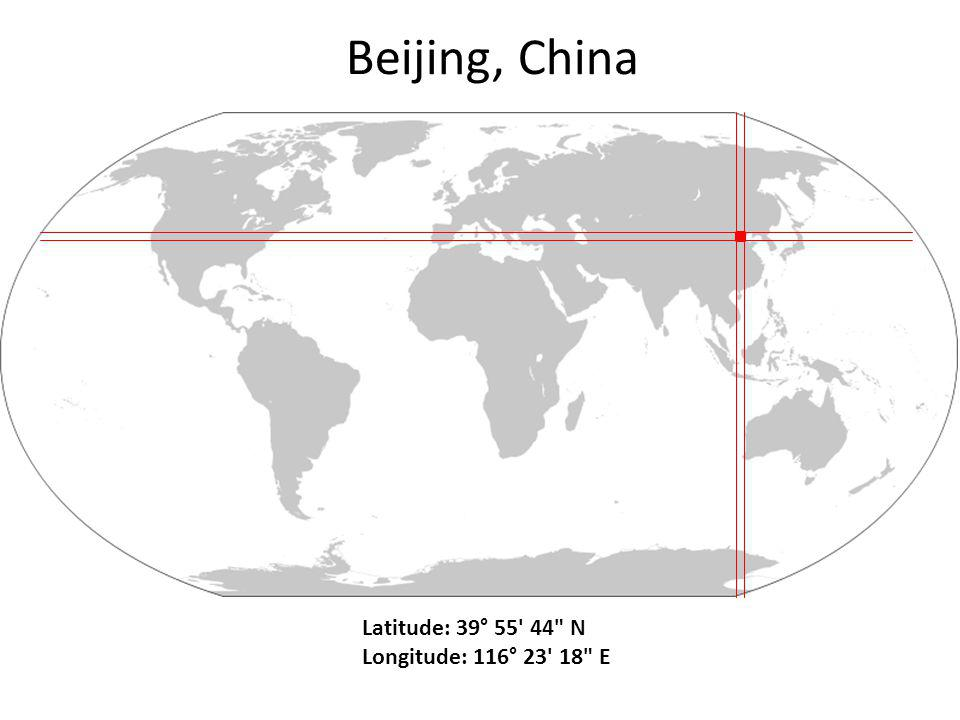 Beijing, China Latitude: 39° 55 44 N Longitude: 116° 23 18 E
