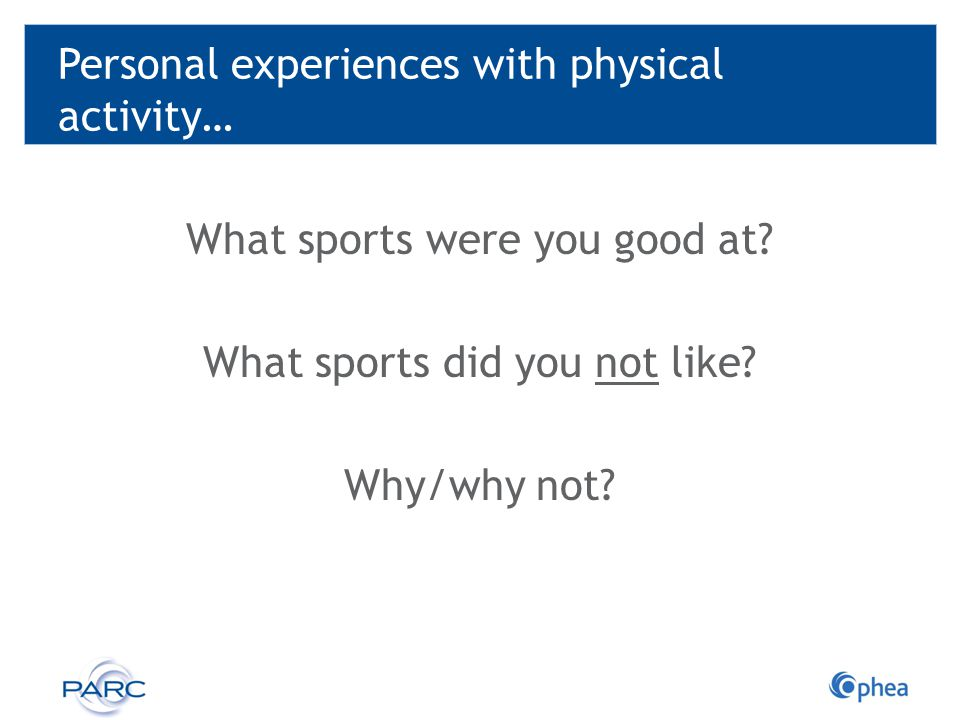 Personal experiences with physical activity…
