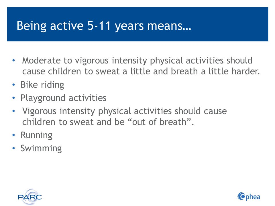 Being active 5-11 years means…
