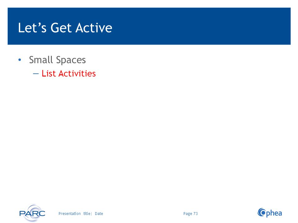 Let's Get Active Small Spaces List Activities Presentation title| Date