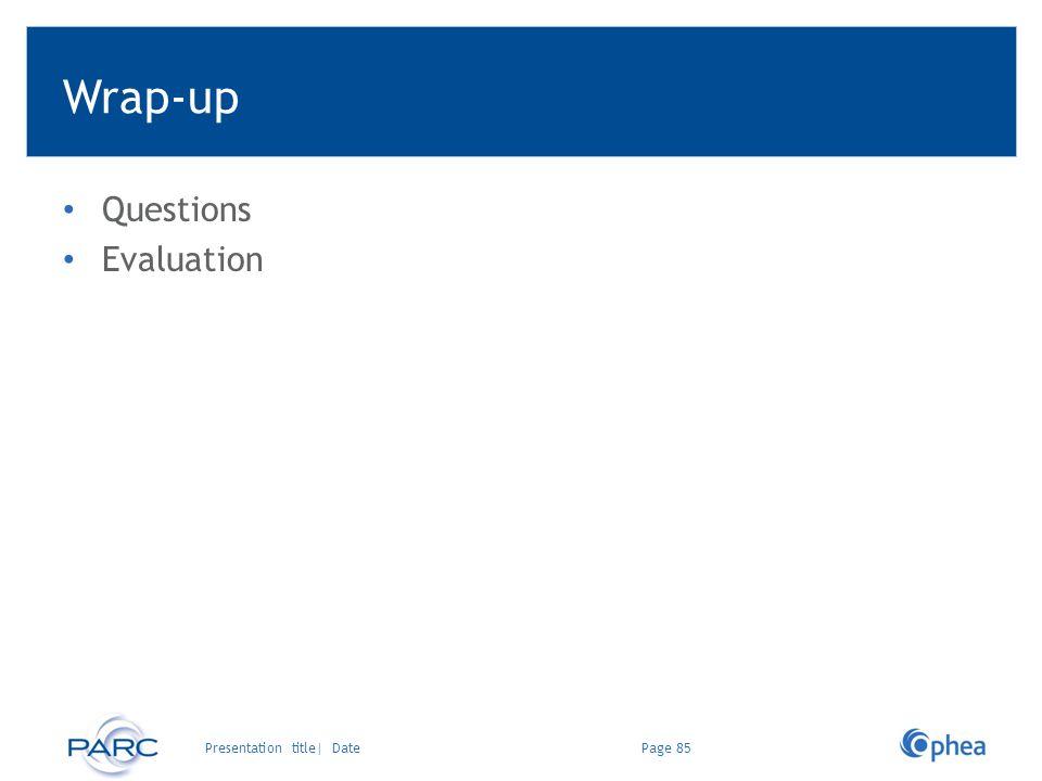 Wrap-up Questions Evaluation Presentation title| Date