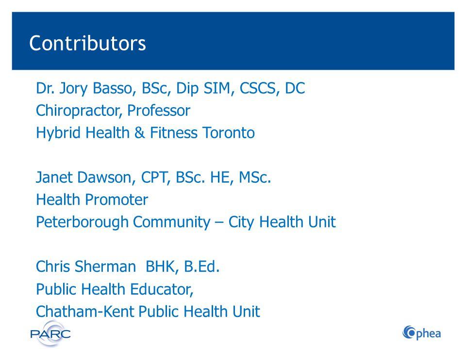 Contributors Dr. Jory Basso, BSc, Dip SIM, CSCS, DC