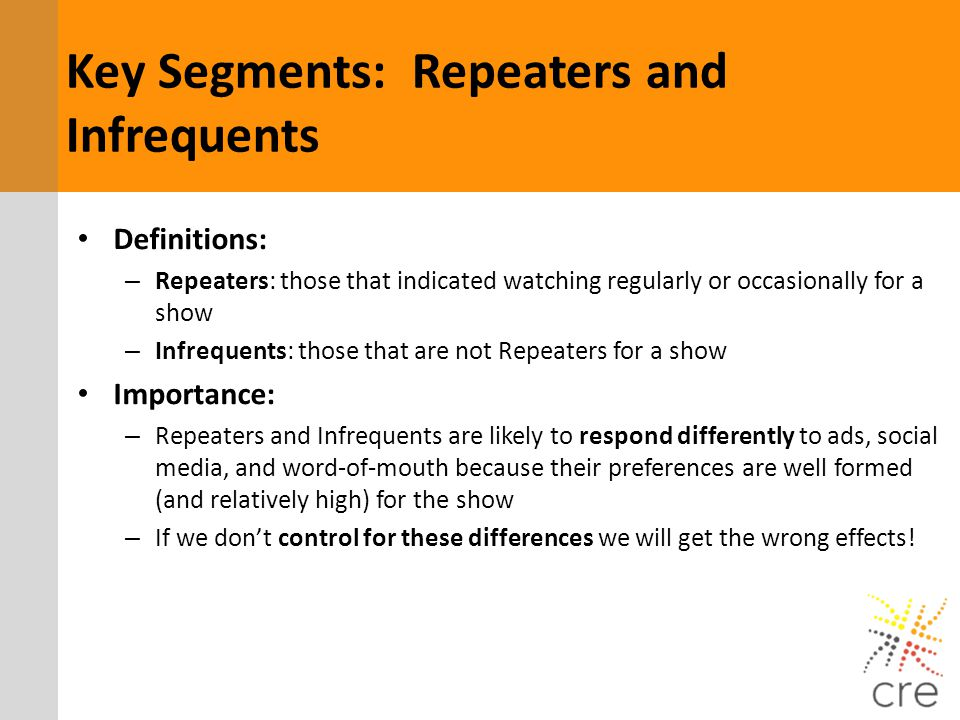 Key Segments: Repeaters and Infrequents