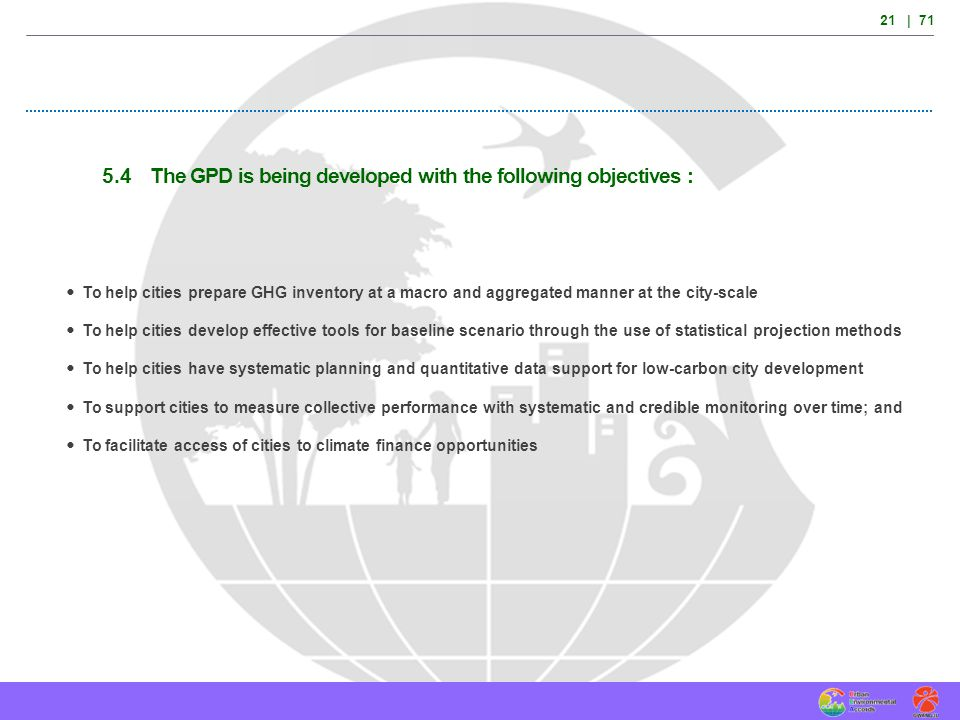 5.4 The GPD is being developed with the following objectives :