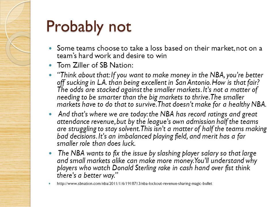 Probably not Some teams choose to take a loss based on their market, not on a team's hard work and desire to win.