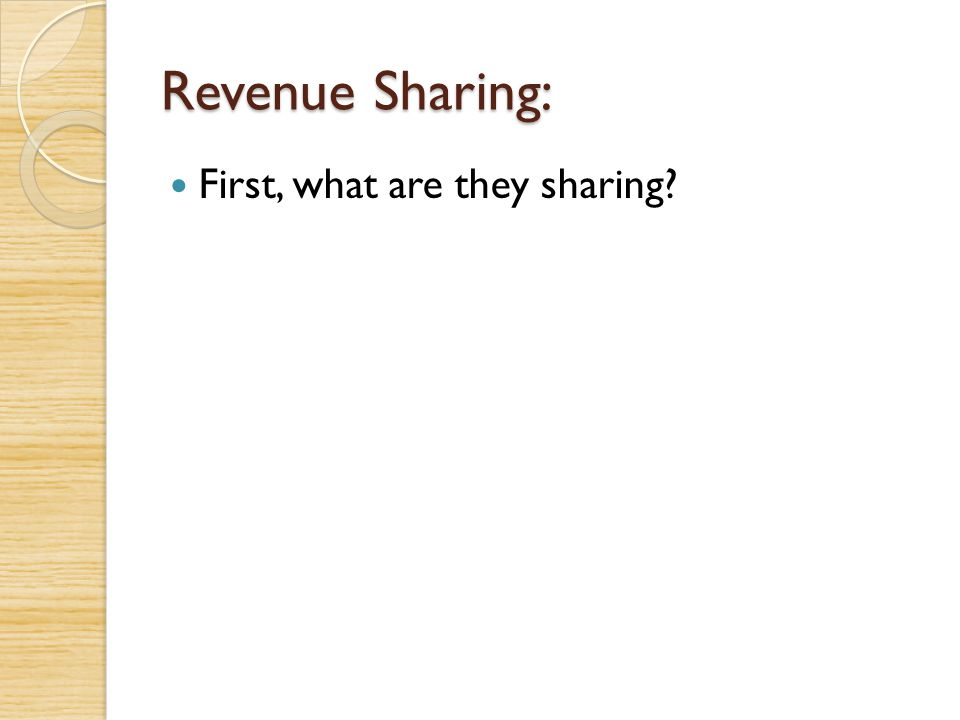 Revenue Sharing: First, what are they sharing