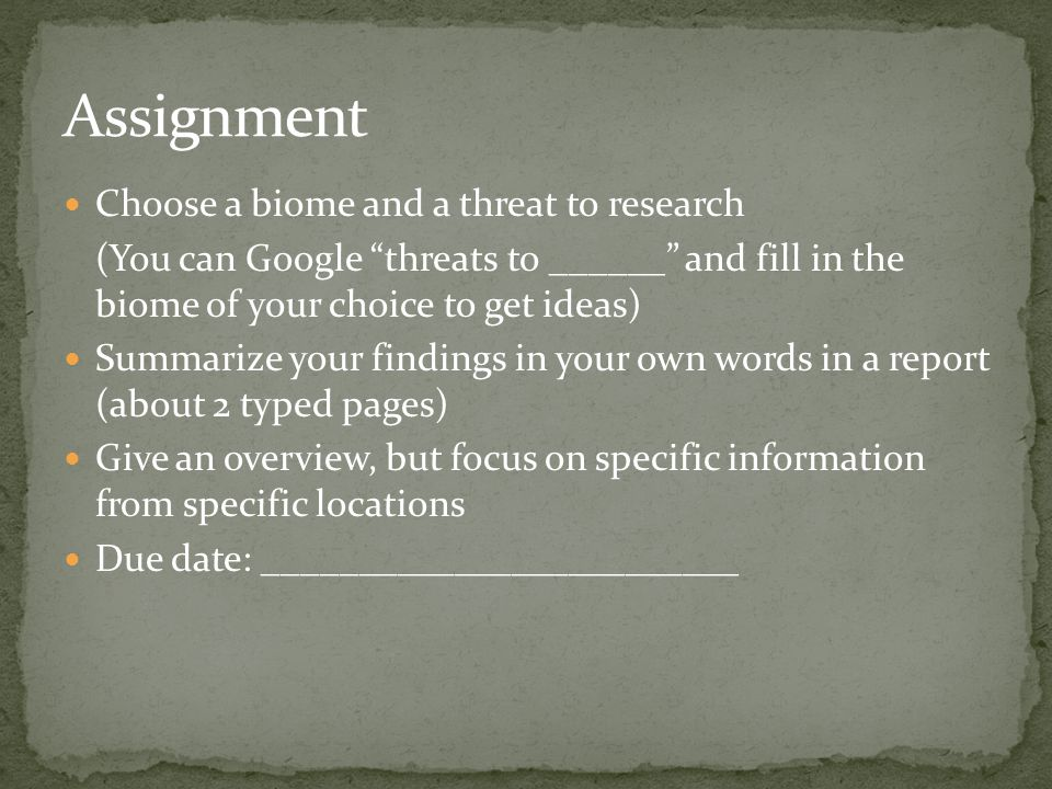 Assignment Choose a biome and a threat to research