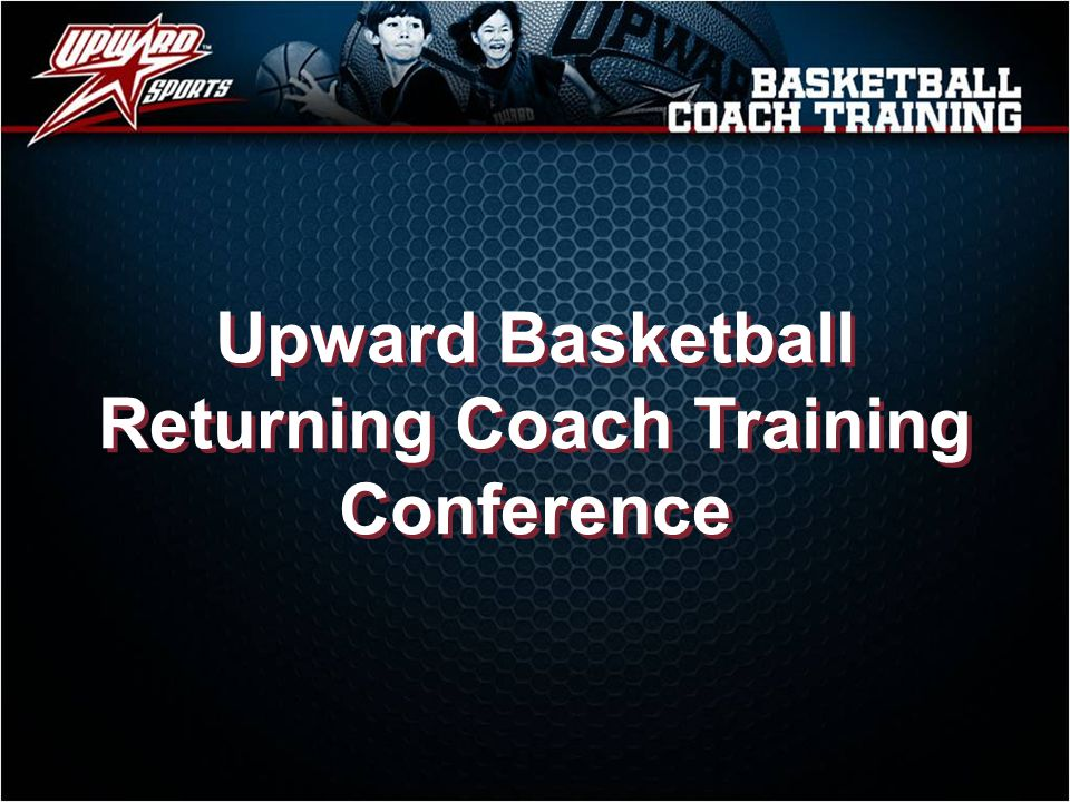Upward Basketball Returning Coach Training Conference
