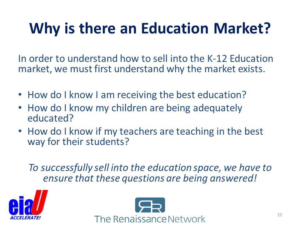 Why is there an Education Market