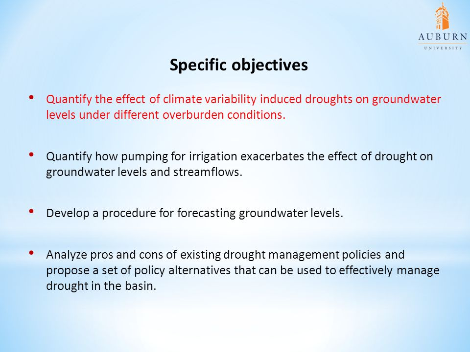 Specific objectives Quantify the effect of climate variability induced droughts on groundwater levels under different overburden conditions.