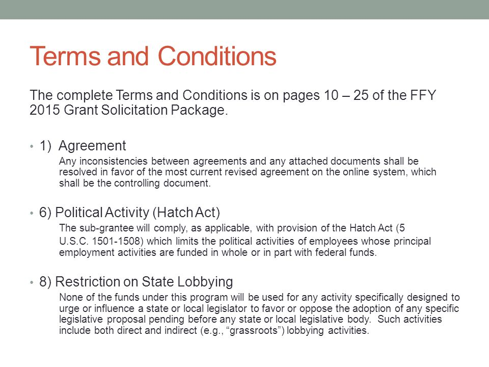 Terms and Conditions The complete Terms and Conditions is on pages 10 – 25 of the FFY 2015 Grant Solicitation Package.