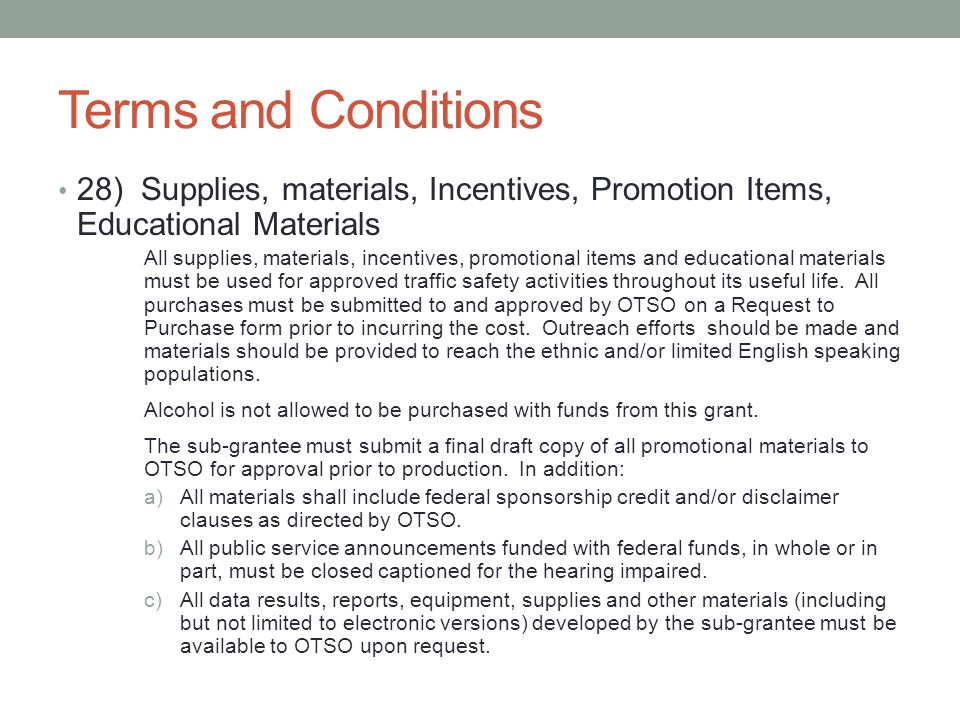 Terms and Conditions 28) Supplies, materials, Incentives, Promotion Items, Educational Materials.