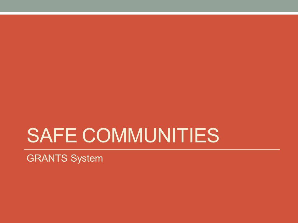 Safe Communities GRANTS System