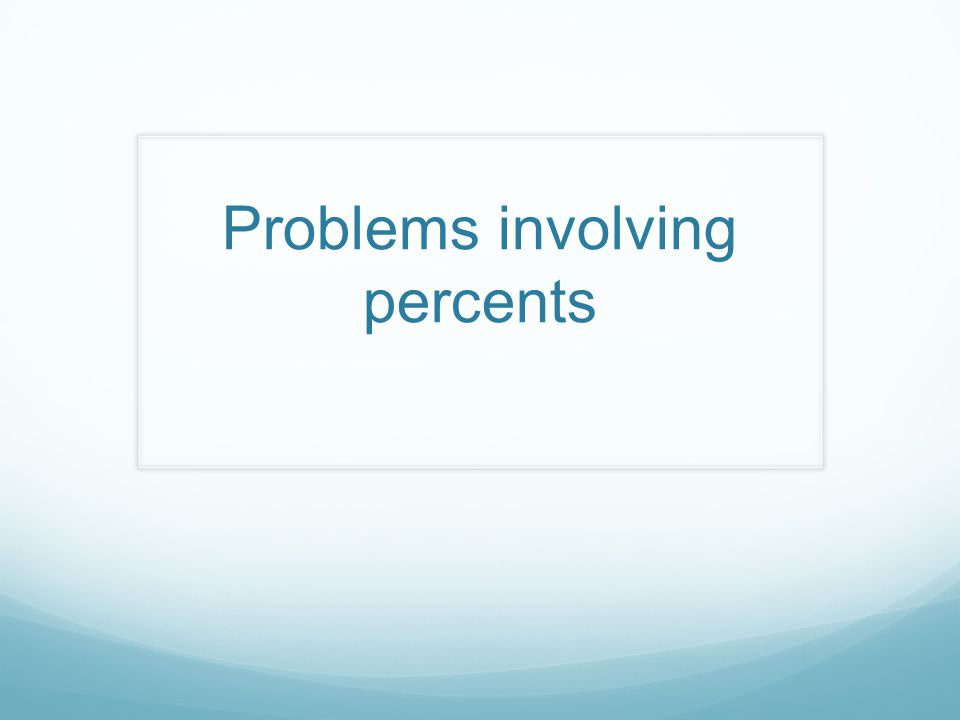 Problems involving percents