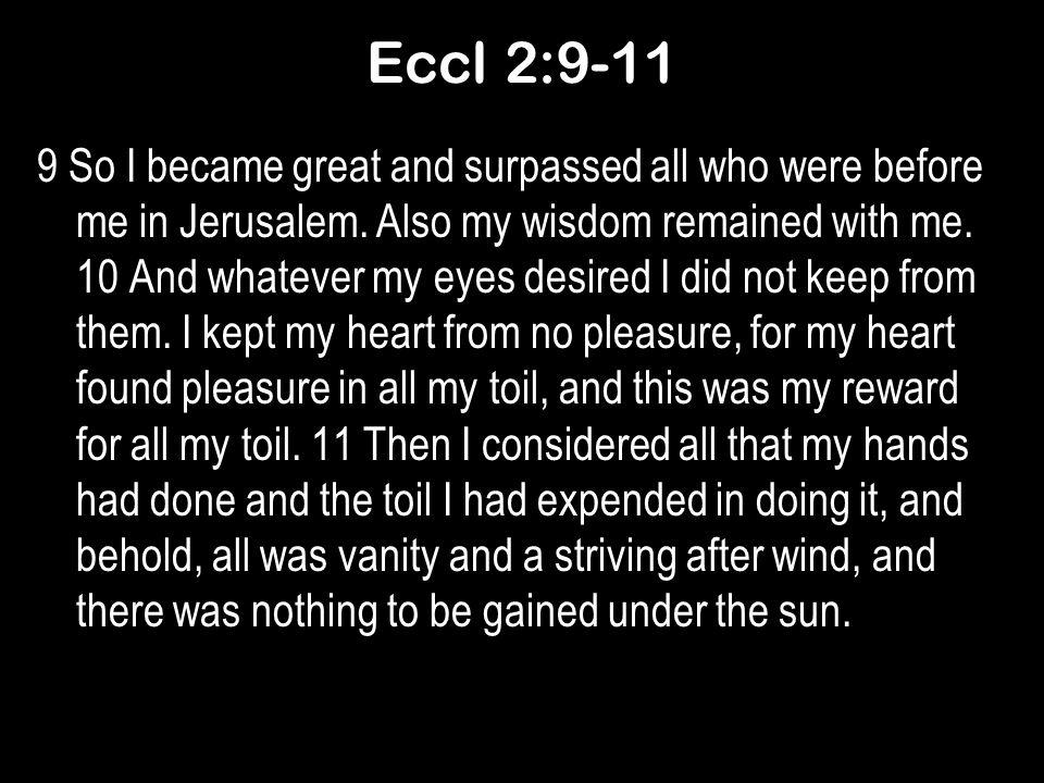 Eccl 2:9-11