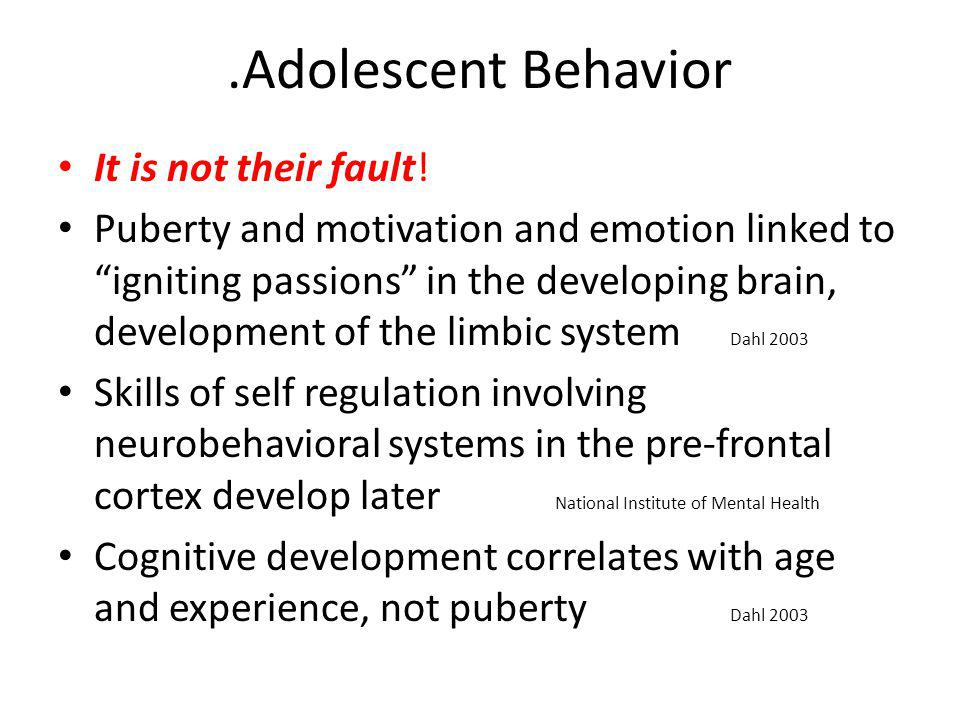 .Adolescent Behavior It is not their fault!