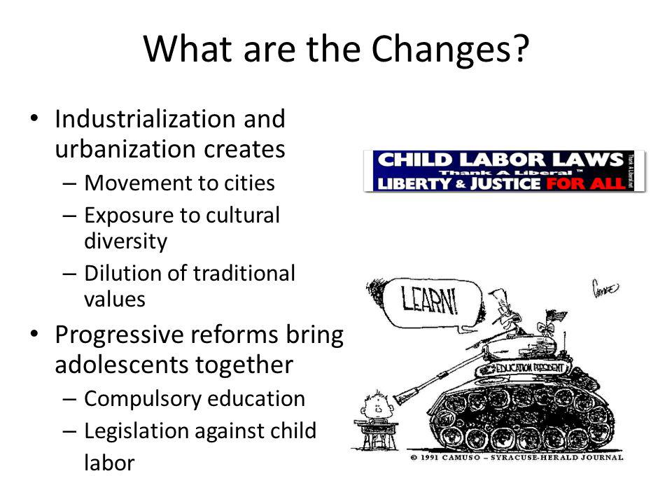 What are the Changes Industrialization and urbanization creates