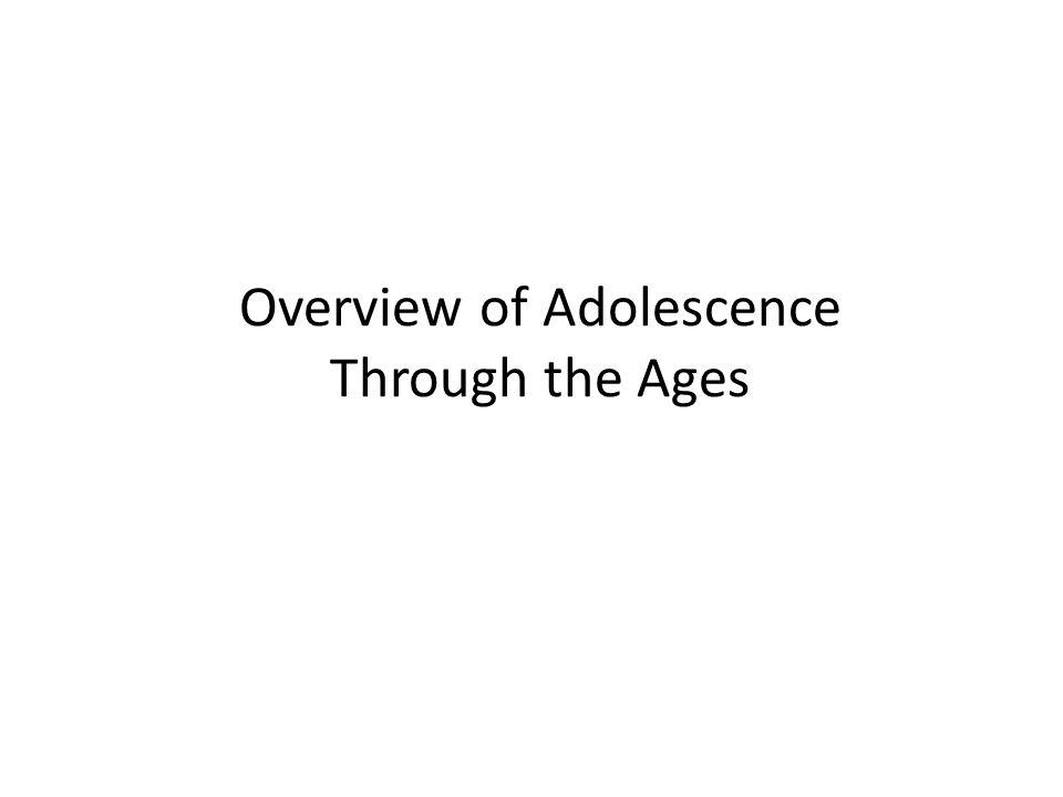 Overview of Adolescence Through the Ages