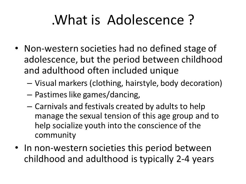 .What is Adolescence