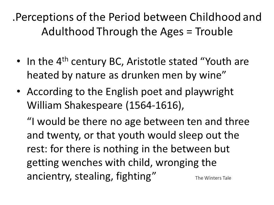 .Perceptions of the Period between Childhood and Adulthood Through the Ages = Trouble