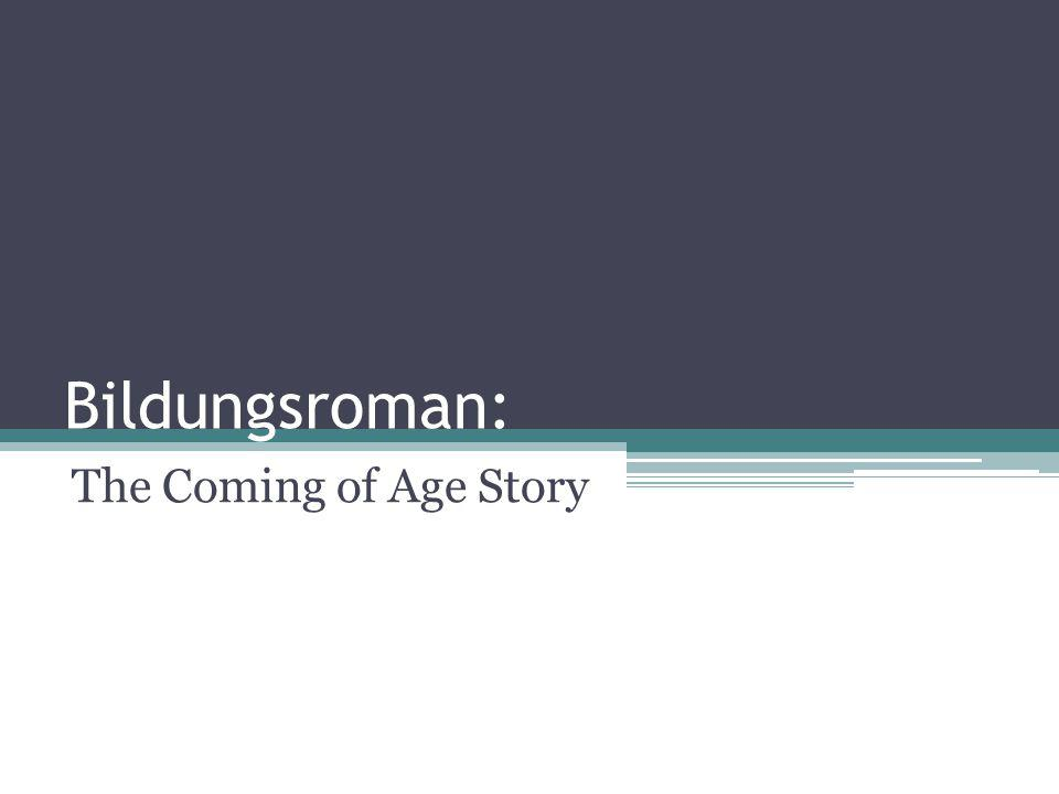 Bildungsroman: The Coming of Age Story