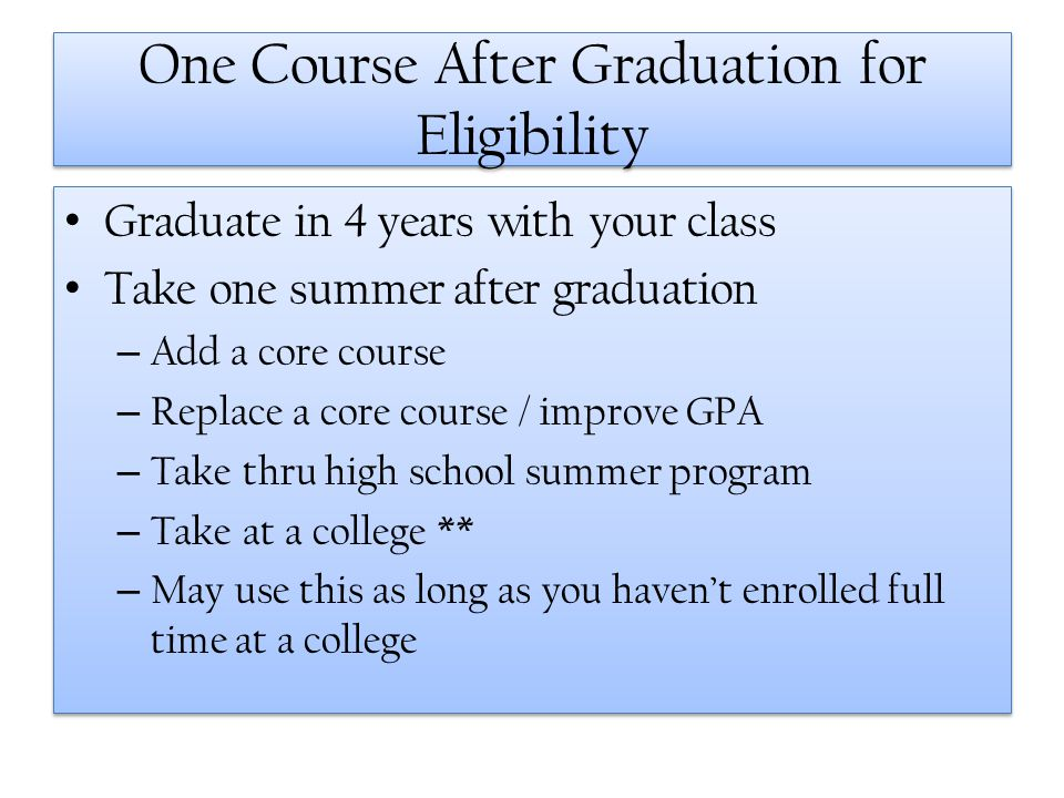 One Course After Graduation for Eligibility