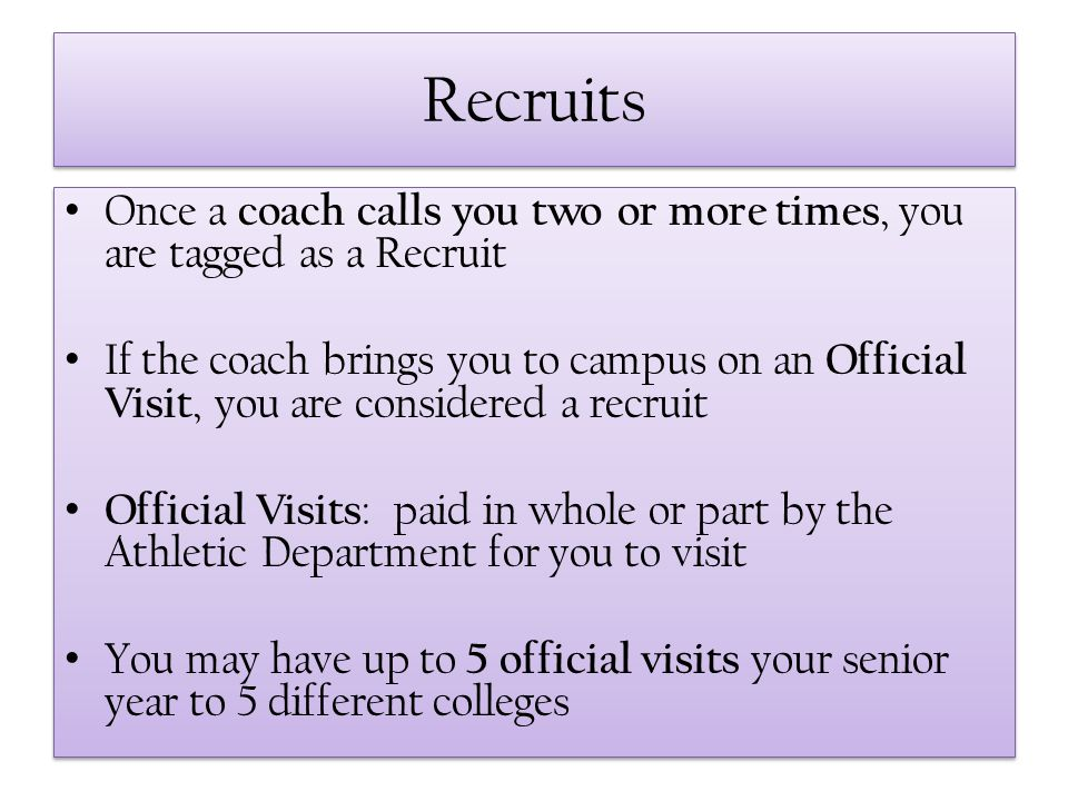 Recruits Once a coach calls you two or more times, you are tagged as a Recruit.