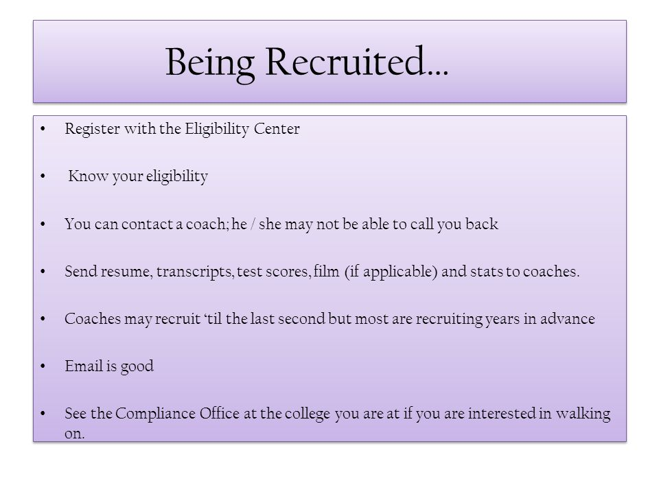 Being Recruited… Register with the Eligibility Center