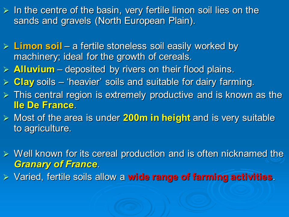 In the centre of the basin, very fertile limon soil lies on the sands and gravels (North European Plain).