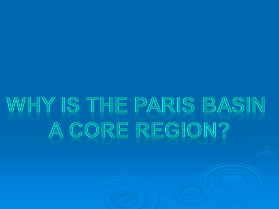 Why is the Paris basin a core region