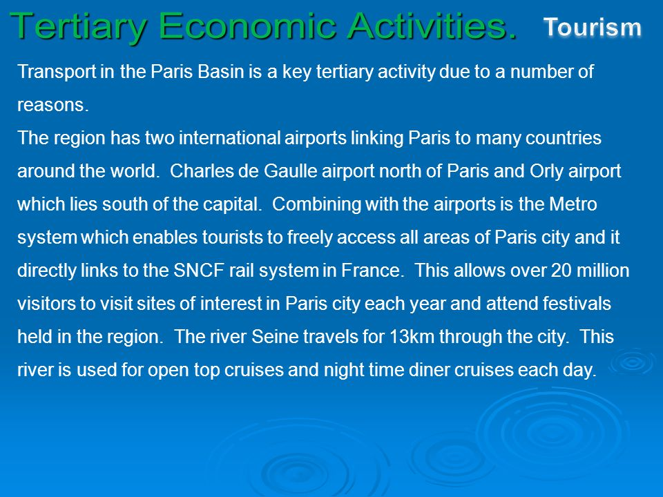 Tourism Transport in the Paris Basin is a key tertiary activity due to a number of reasons.