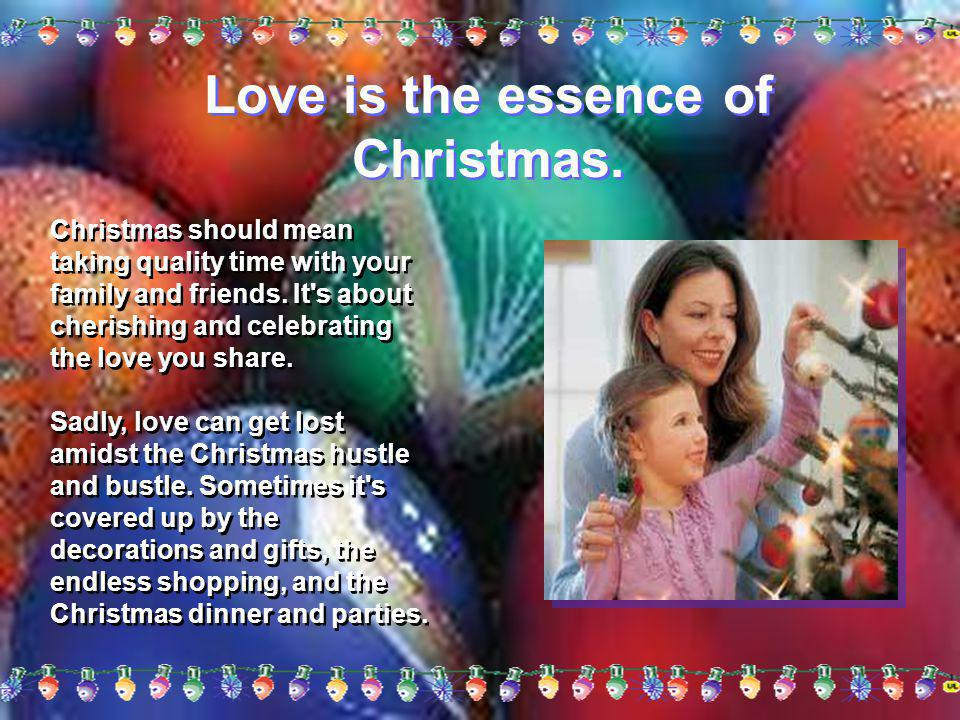 Love is the essence of Christmas.