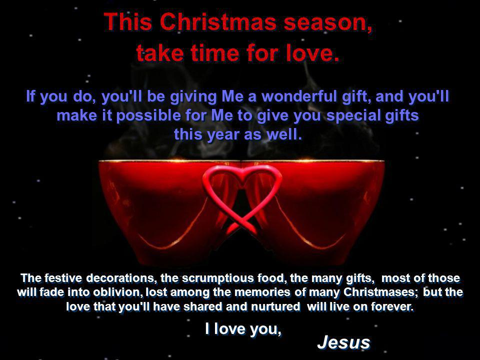 This Christmas season, take time for love.