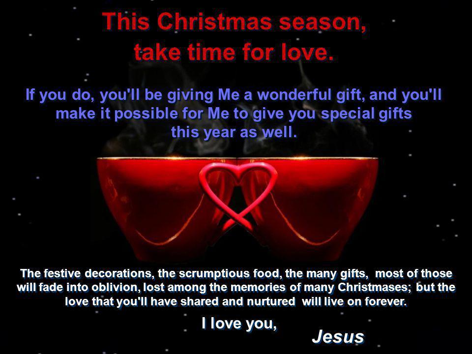 This Christmas season, take time for love.