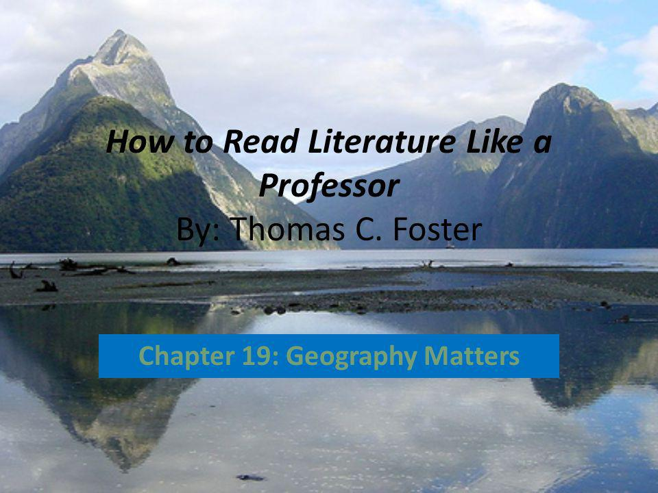 How to Read Literature Like a Professor By: Thomas C. Foster