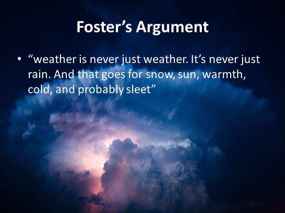 Foster's Argument weather is never just weather. It's never just rain.