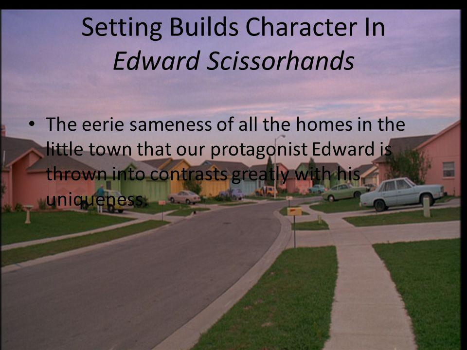 Setting Builds Character In Edward Scissorhands