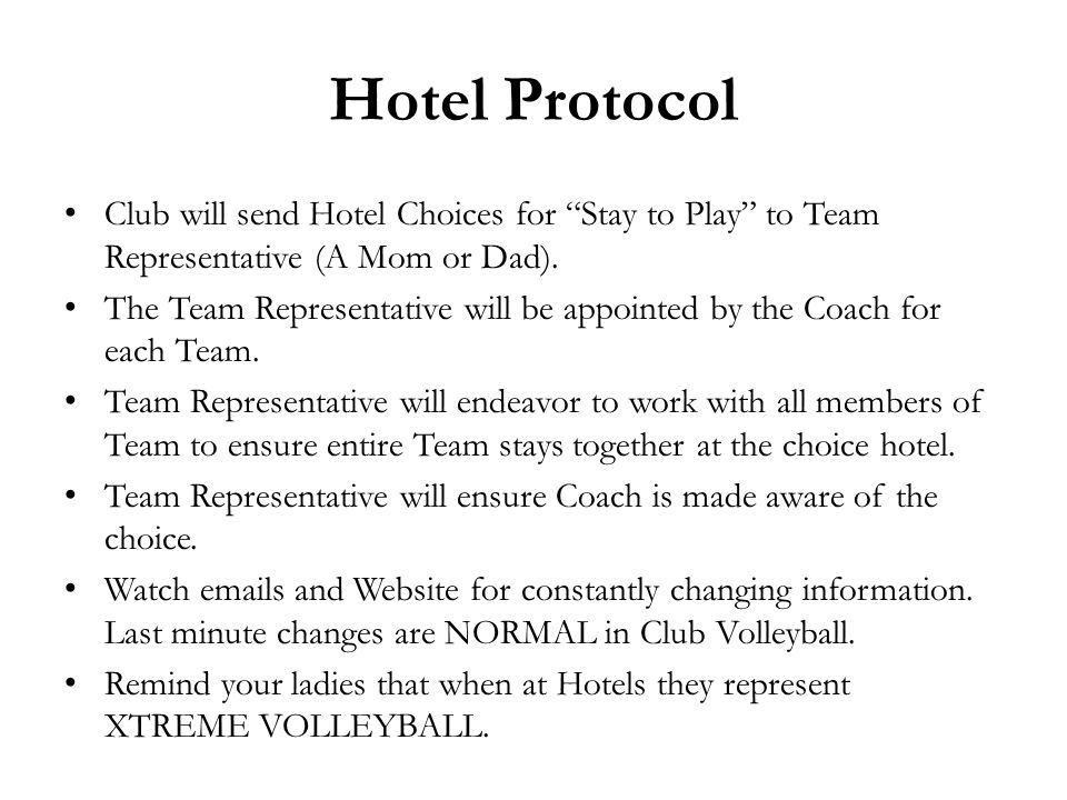 Hotel Protocol Club will send Hotel Choices for Stay to Play to Team Representative (A Mom or Dad).