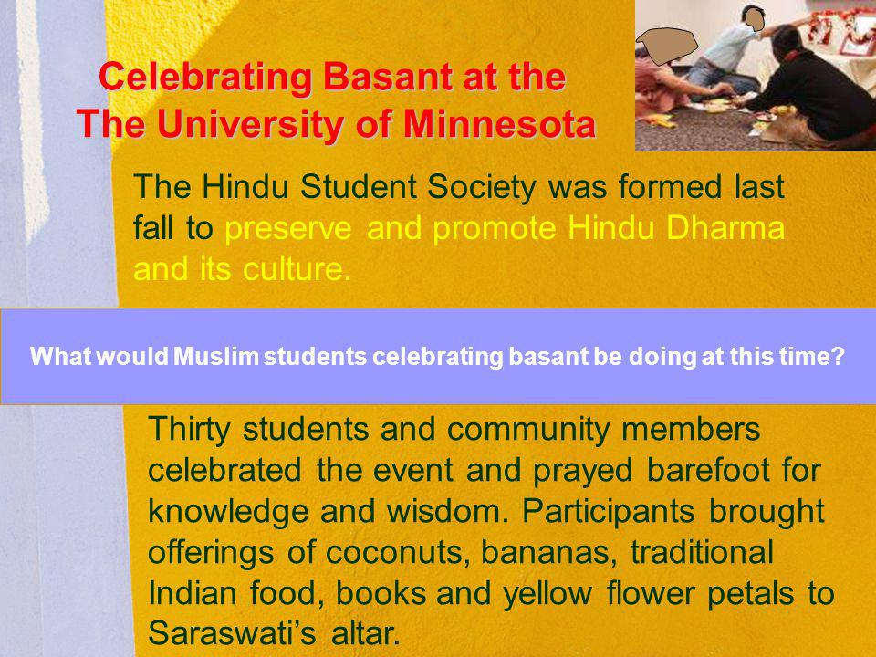 What would Muslim students celebrating basant be doing at this time