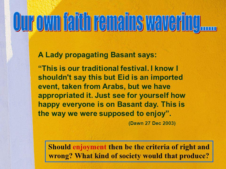 Our own faith remains wavering……