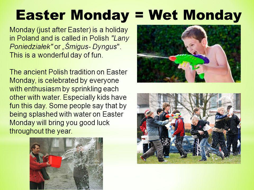 Easter Monday = Wet Monday