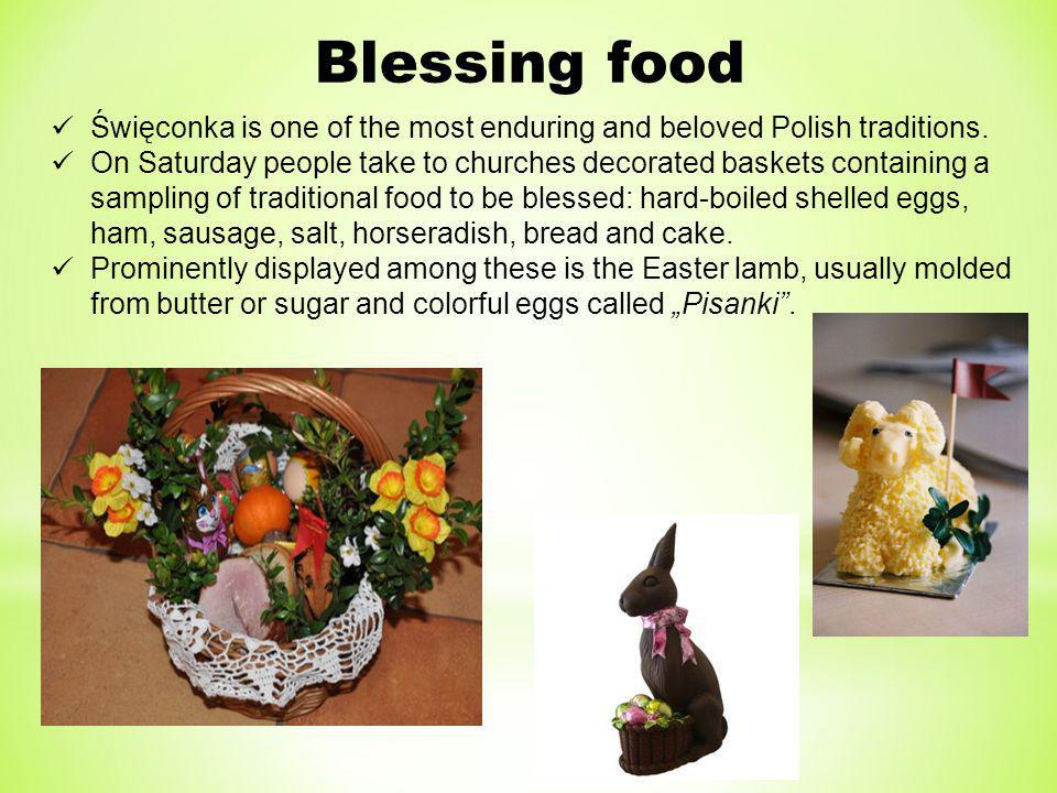 Blessing food Święconka is one of the most enduring and beloved Polish traditions.